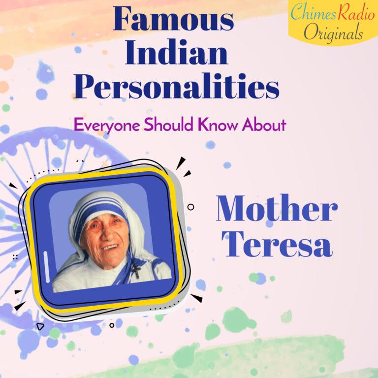 Mother Teresa, Famous Indian Personalities, Dr. B.R. Ambedkar